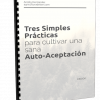 Ebook: Tres simples prácticas para cultivar una sana auto-aceptación